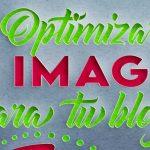Cómo optimizar una imagen para un blog