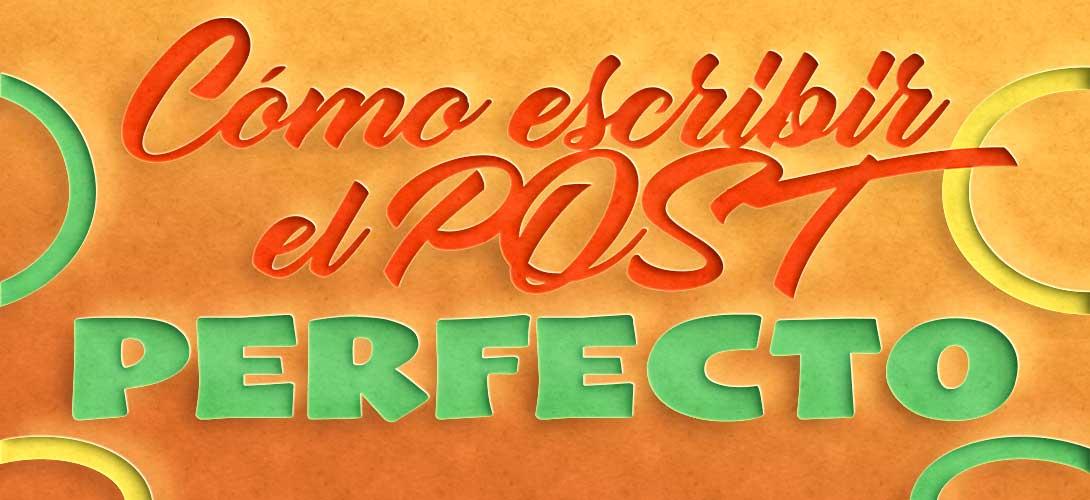 consejos-para-escribir-post-perfecto