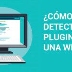 ¿Cómo detectar qué plugin lleva una web?