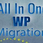 Mejor plugin para migraciones y back up en Wordpress