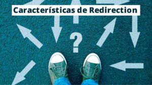 Características de Redirection