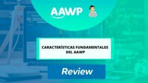 Características fundamentales del AAWP