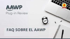 FAQ sobre el AAWP