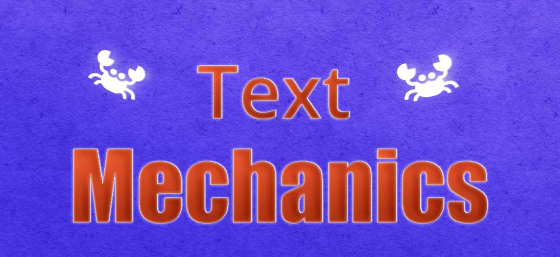 Text Mechanics